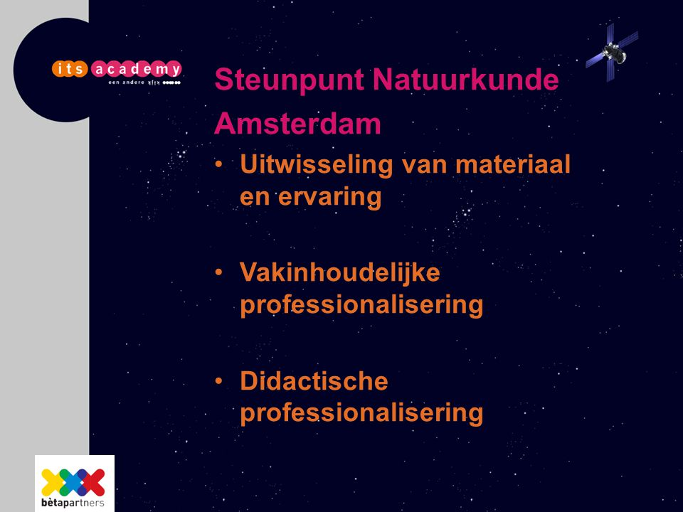Steunpunt Natuurkunde Amsterdam Uitwisseling van materiaal en ervaring Vakinhoudelijke professionalisering Didactische professionalisering