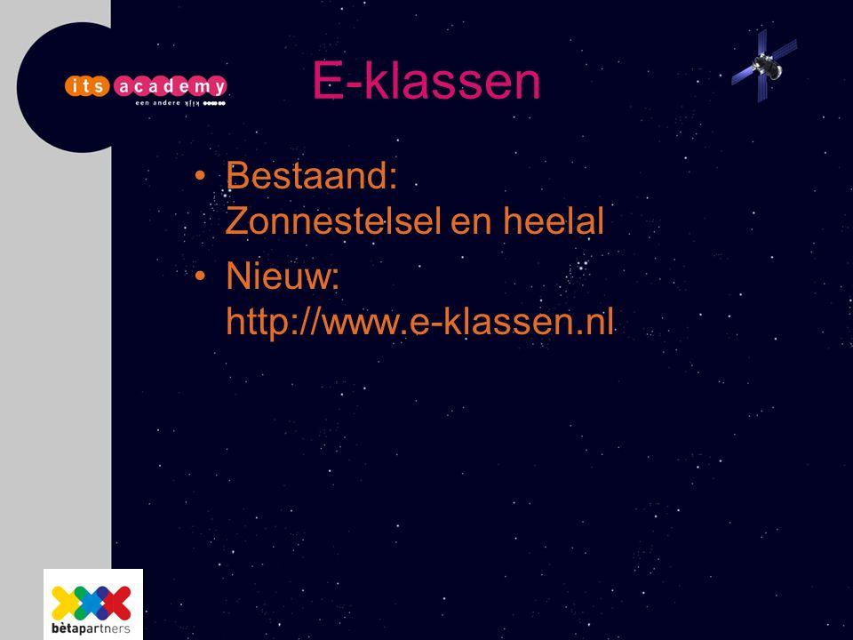 E-klassen Bestaand: Zonnestelsel en heelal Nieuw: http://www.e-klassen.nl