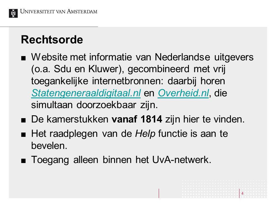 4 Rechtsorde Website met informatie van Nederlandse uitgevers (o.a. Sdu en Kluwer), gecombineerd met vrij toegankelijke internetbronnen: daarbij horen