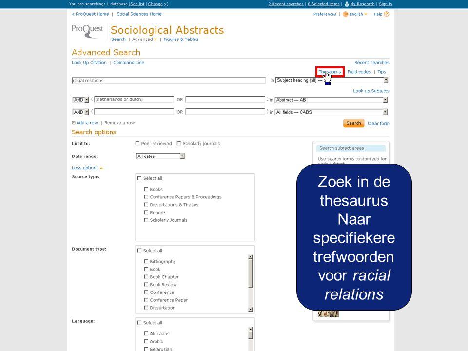 Zoek in de thesaurus Naar specifiekere trefwoorden voor racial relations