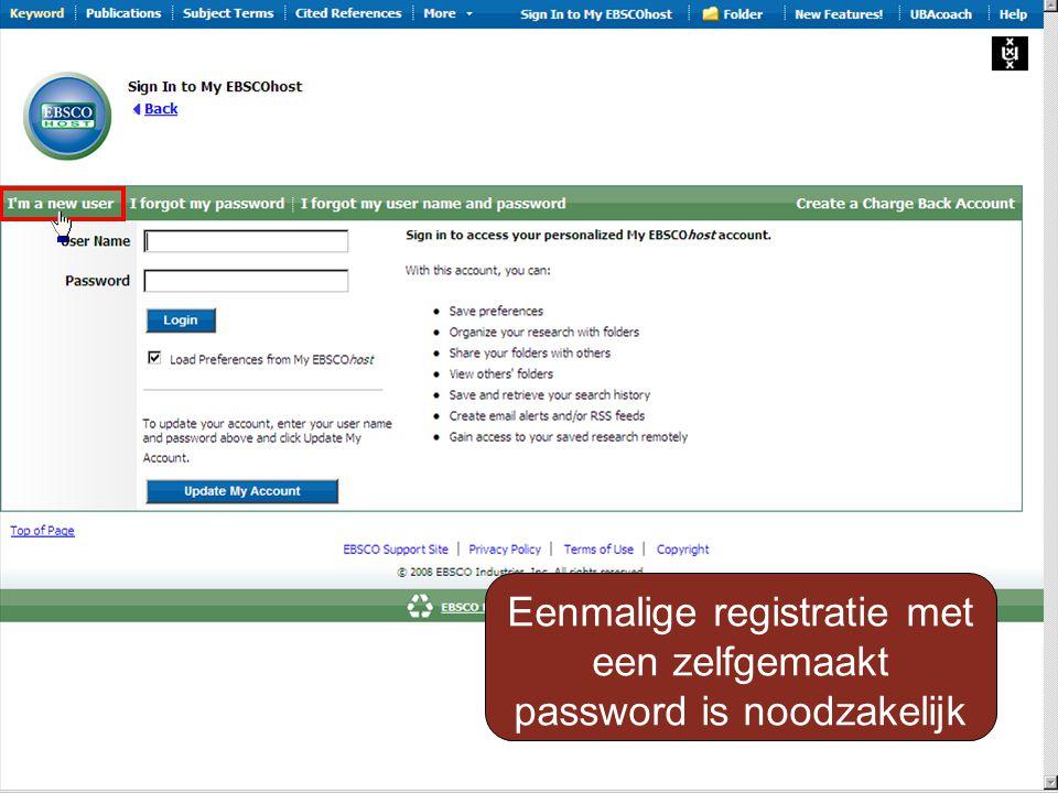 Eenmalige registratie met een zelfgemaakt password is noodzakelijk