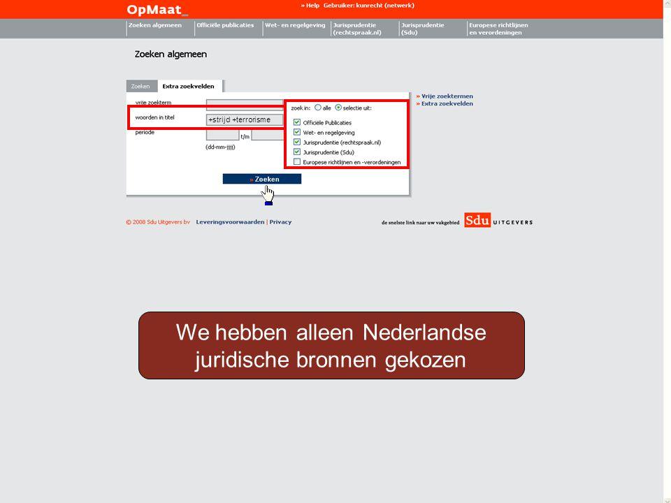 We hebben alleen Nederlandse juridische bronnen gekozen +strijd +terrorisme