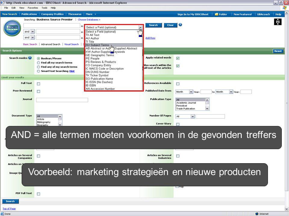 AND = alle termen moeten voorkomen in de gevonden treffers Voorbeeld: marketing strategieën en nieuwe producten