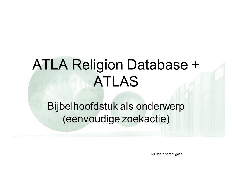 ATLA Religion Database + ATLAS Bijbelhoofdstuk als onderwerp (eenvoudige zoekactie) Klikken = verder gaan