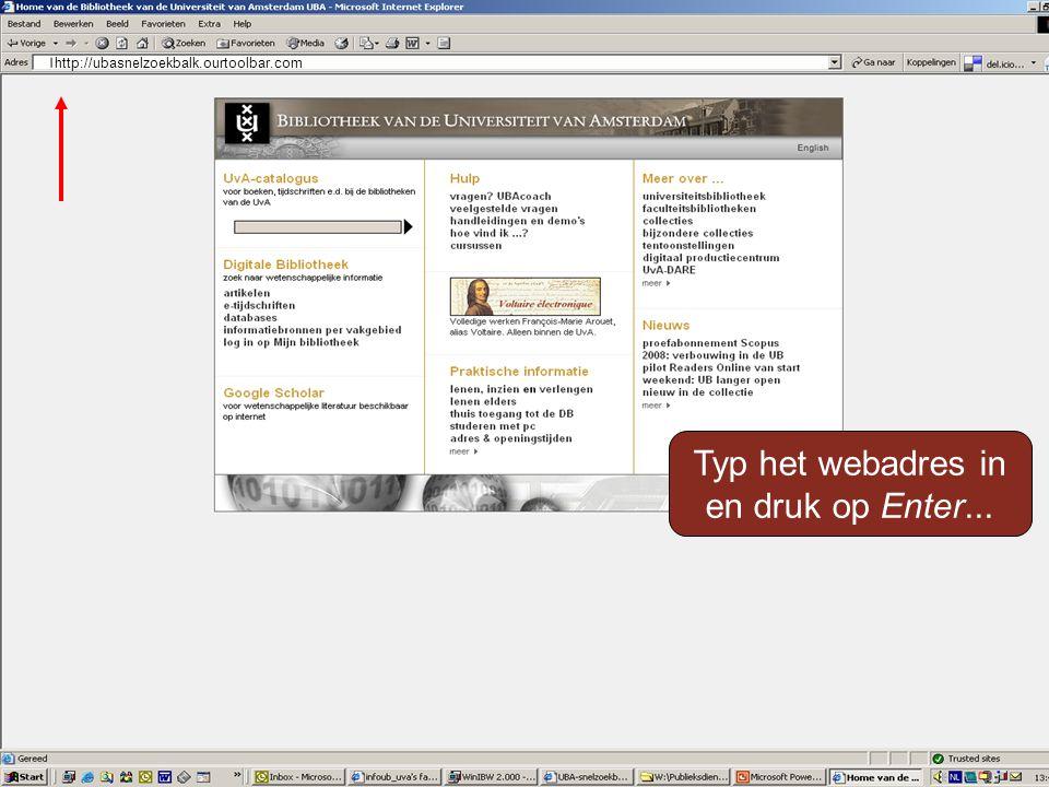 http://ubasnelzoekbalk.ourtoolbar.com Typ het webadres in en druk op Enter...