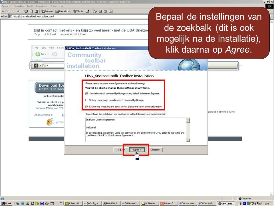 Bepaal de instellingen van de zoekbalk (dit is ook mogelijk na de installatie), klik daarna op Agree.