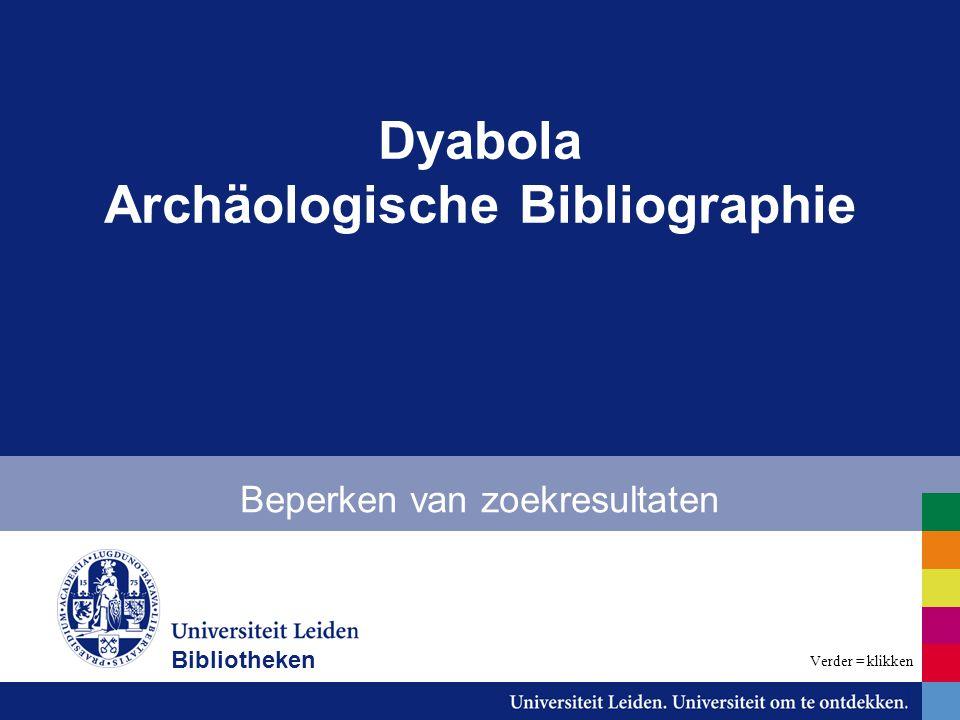 Dyabola Archäologische Bibliographie Beperken van zoekresultaten Bibliotheken Verder = klikken