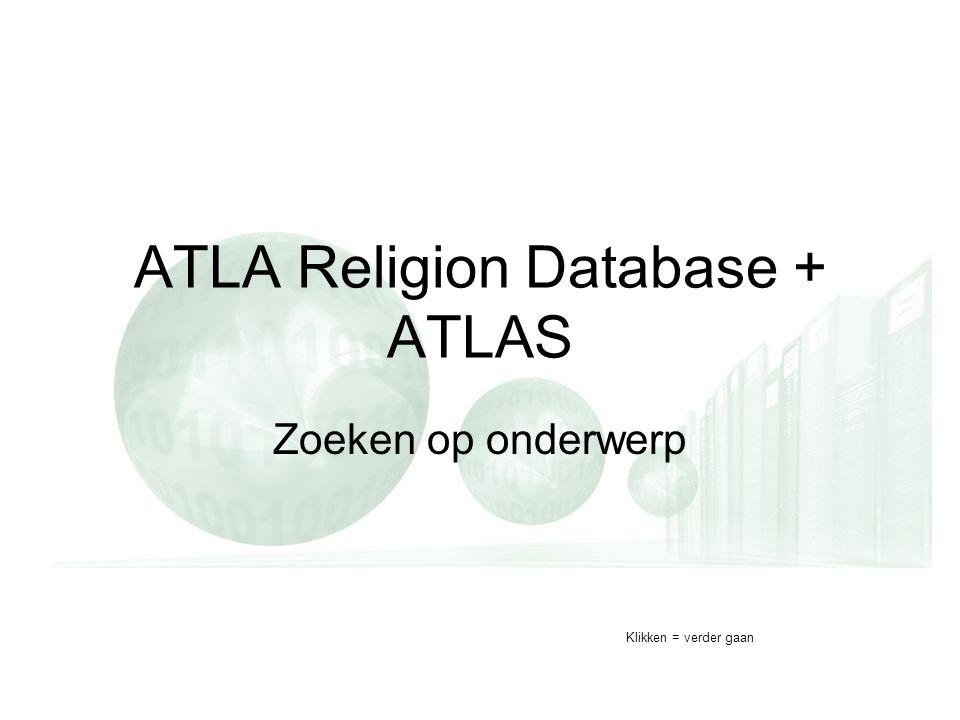 ATLA Religion Database + ATLAS Zoeken op onderwerp Klikken = verder gaan