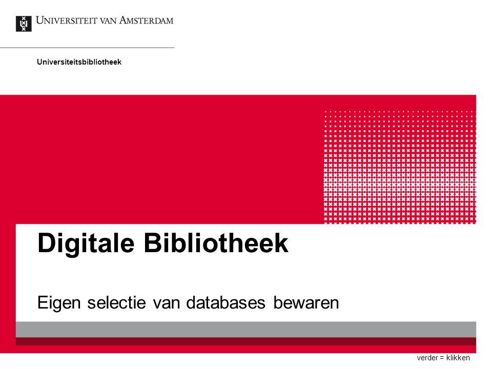 Digitale Bibliotheek Eigen selectie van databases bewaren Universiteitsbibliotheek verder = klikken