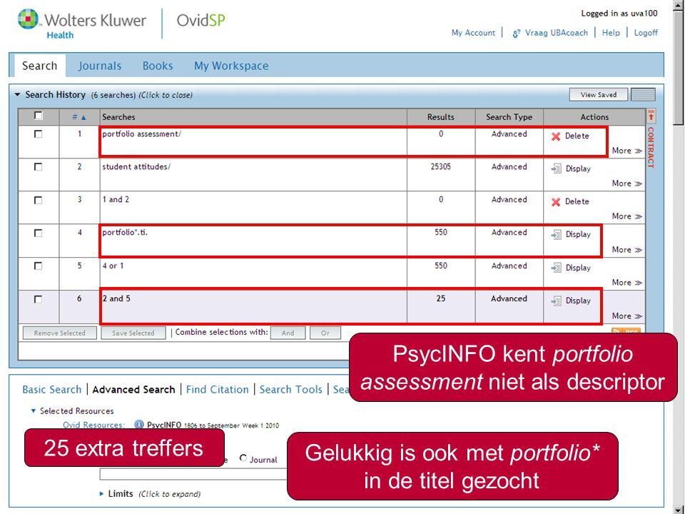 6 PsycINFO kent portfolio assessment niet als descriptor Gelukkig is ook met portfolio* in de titel gezocht 25 extra treffers