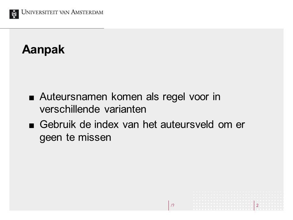 U zoekt alle publicaties van Jan Willem van Aalst Open Search Fields om in de auteursindex te zoeken
