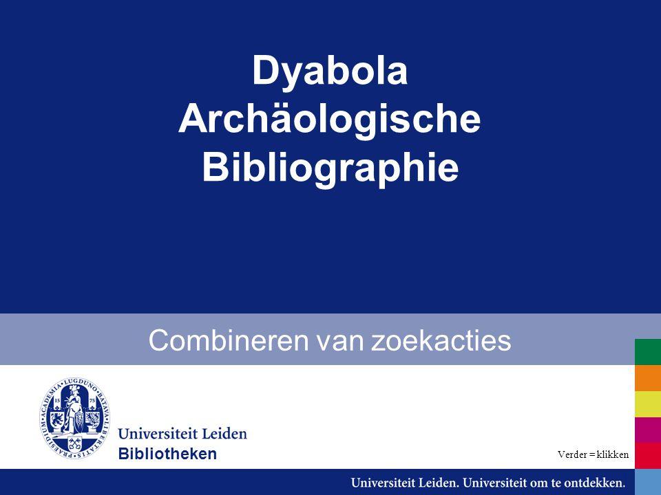 Dyabola Archäologische Bibliographie Combineren van zoekacties Bibliotheken Verder = klikken