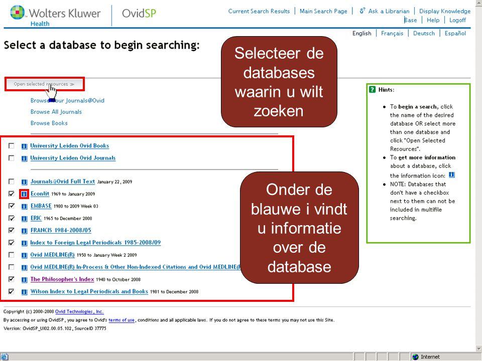 Selecteer de databases waarin u wilt zoeken Onder de blauwe i vindt u informatie over de database