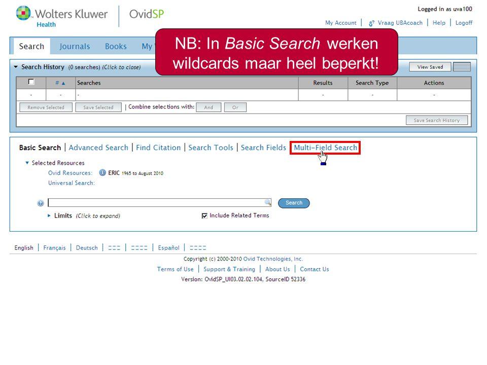 3 NB: In Basic Search werken wildcards maar heel beperkt!