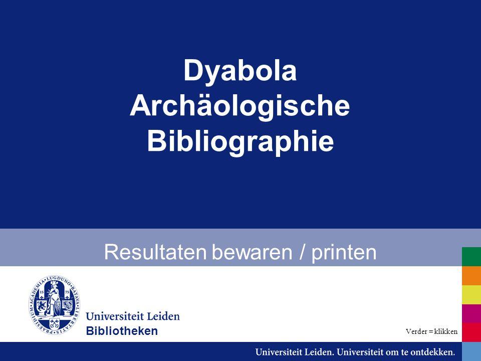Dyabola Archäologische Bibliographie Resultaten bewaren / printen Bibliotheken Verder = klikken