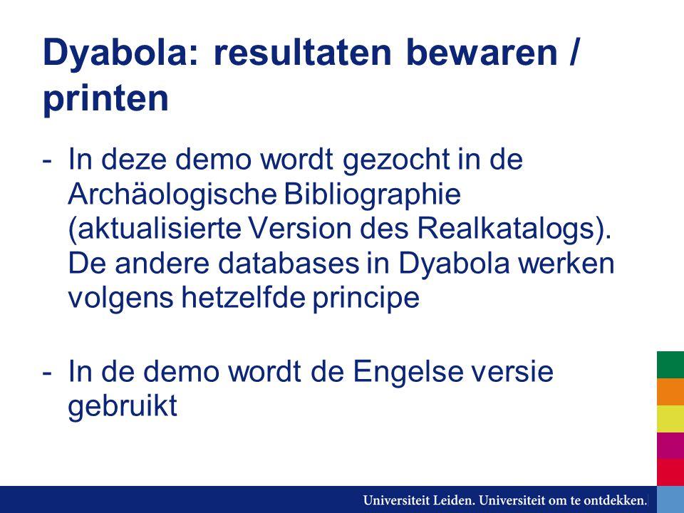 Dyabola: resultaten bewaren / printen -In deze demo wordt gezocht in de Archäologische Bibliographie (aktualisierte Version des Realkatalogs).