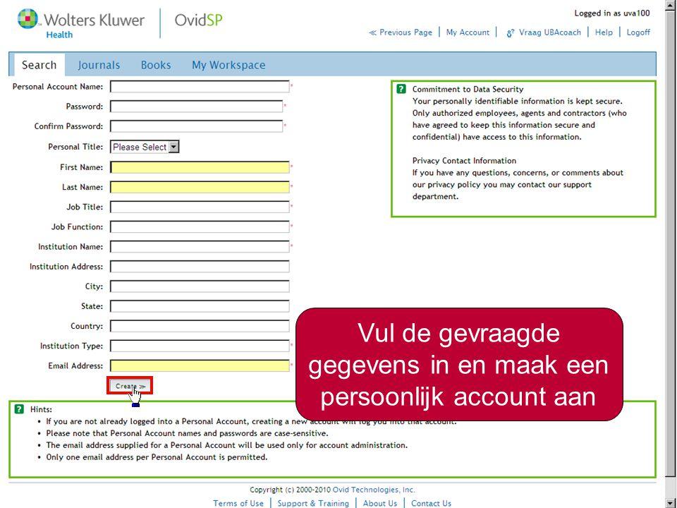 / 5 Vul de gevraagde gegevens in en maak een persoonlijk account aan