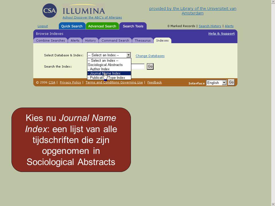 Kies nu Journal Name Index: een lijst van alle tijdschriften die zijn opgenomen in Sociological Abstracts