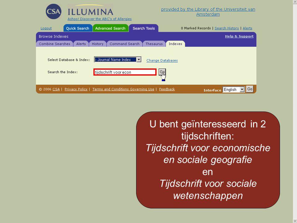tijdschrift voor econ U bent geïnteresseerd in 2 tijdschriften: Tijdschrift voor economische en sociale geografie en Tijdschrift voor sociale wetensch
