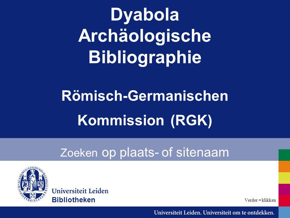 Dyabola Archäologische Bibliographie Römisch-Germanischen Kommission (RGK) Zoeken op plaats- of sitenaam Bibliotheken Verder = klikken