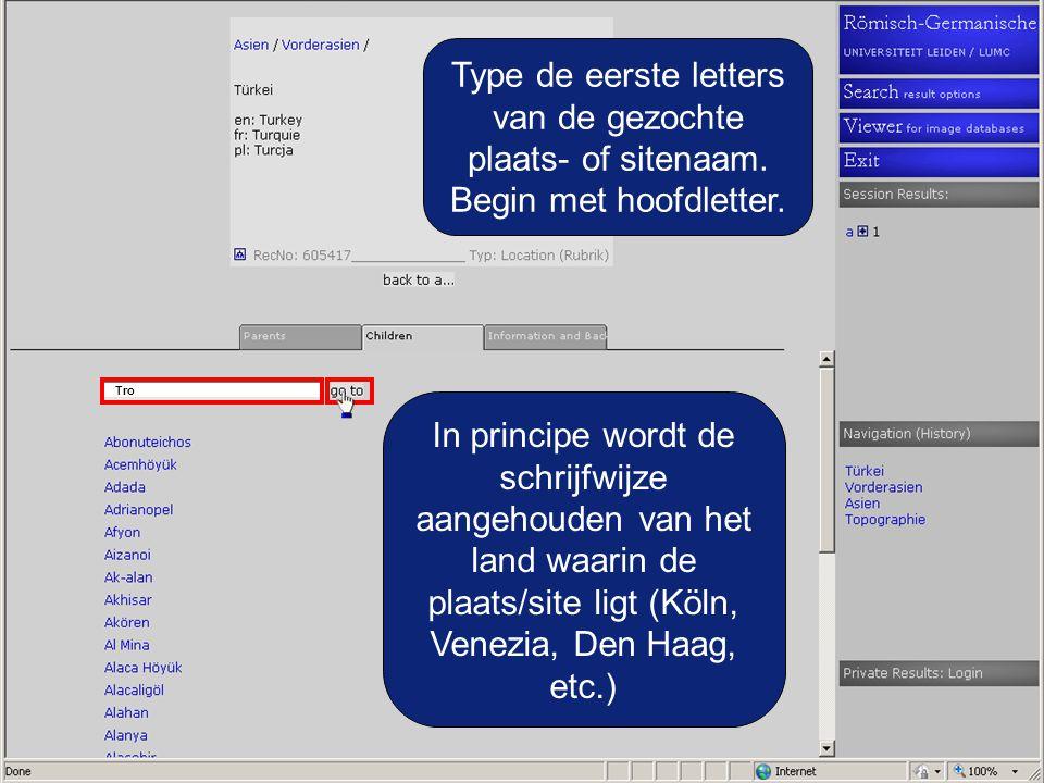 Tro Type de eerste letters van de gezochte plaats- of sitenaam.