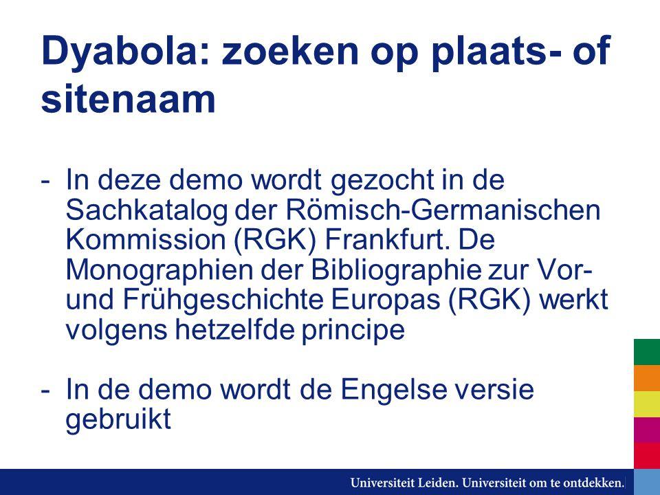 Dyabola: zoeken op plaats- of sitenaam -In deze demo wordt gezocht in de Sachkatalog der Römisch-Germanischen Kommission (RGK) Frankfurt.