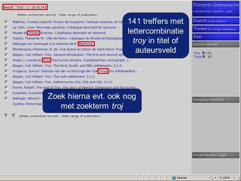 141 treffers met lettercombinatie troy in titel of auteursveld Zoek hierna evt.