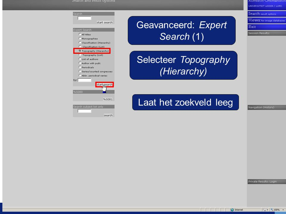 Geavanceerd: Expert Search (1) Selecteer Topography (Hierarchy) Laat het zoekveld leeg..
