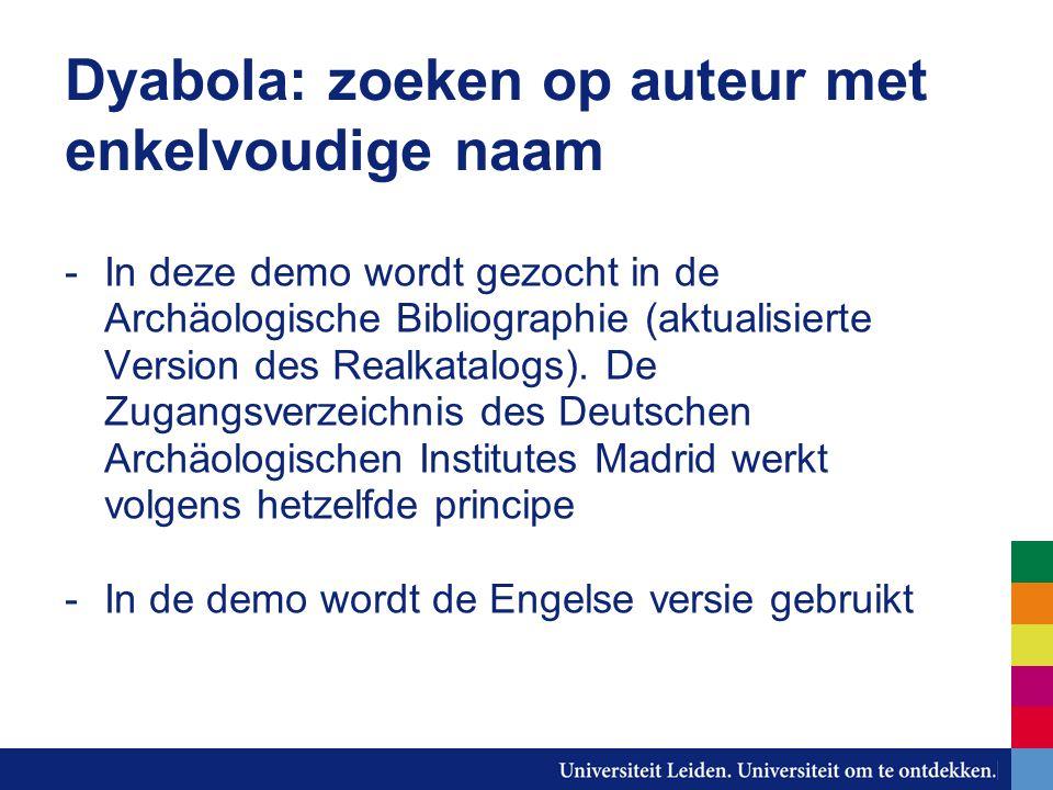 Dyabola: zoeken op auteur met enkelvoudige naam -In deze demo wordt gezocht in de Archäologische Bibliographie (aktualisierte Version des Realkatalogs).