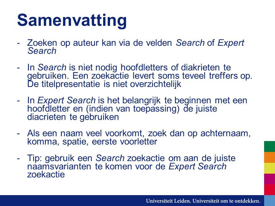 Samenvatting -Zoeken op auteur kan via de velden Search of Expert Search -In Search is niet nodig hoofdletters of diakrieten te gebruiken.