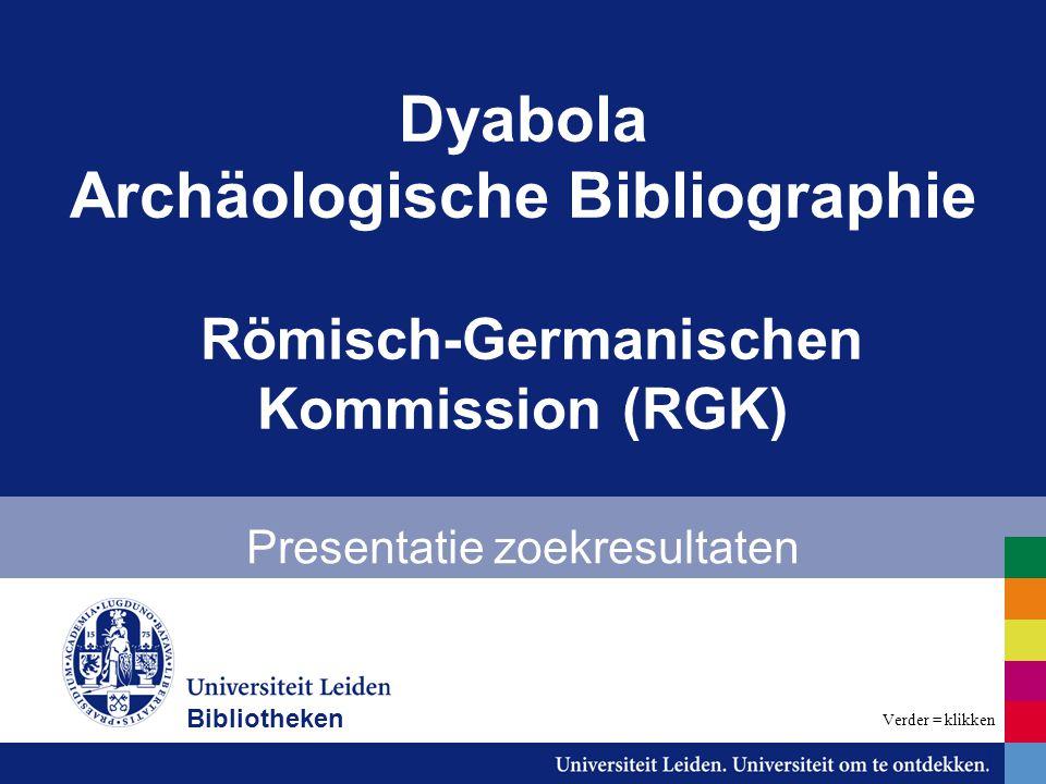 Dyabola Archäologische Bibliographie Römisch-Germanischen Kommission (RGK) Presentatie zoekresultaten Bibliotheken Verder = klikken