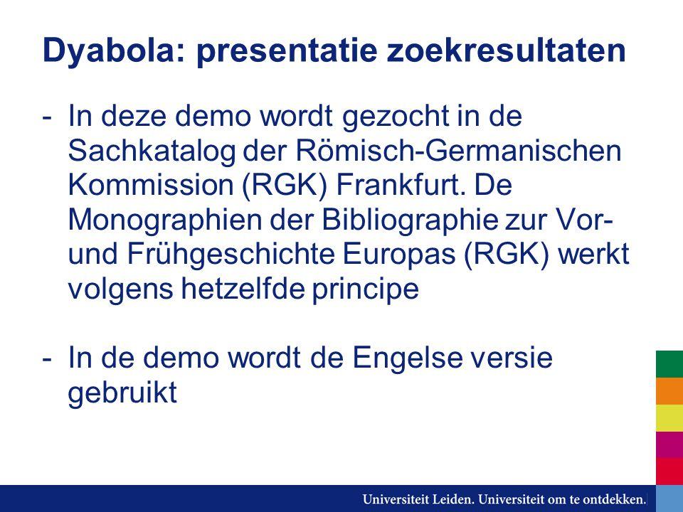 Dyabola: presentatie zoekresultaten -In deze demo wordt gezocht in de Sachkatalog der Römisch-Germanischen Kommission (RGK) Frankfurt. De Monographien