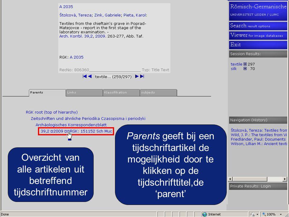 Parents geeft bij een tijdschriftartikel de mogelijkheid door te klikken op de tijdschrifttitel,de 'parent' Overzicht van alle artikelen uit betreffen