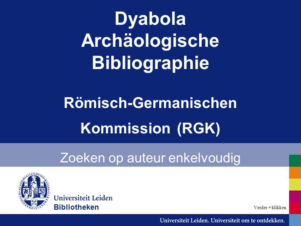 Dyabola Archäologische Bibliographie Römisch-Germanischen Kommission (RGK) Zoeken op auteur enkelvoudig Bibliotheken Verder = klikken
