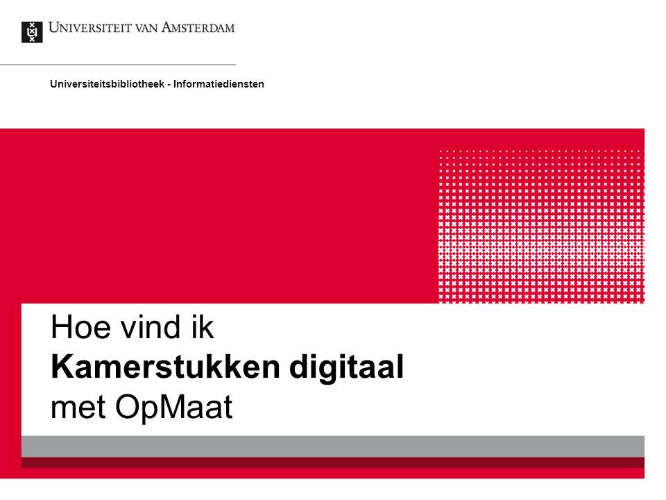 Hoe vind ik Kamerstukken digitaal met OpMaat Universiteitsbibliotheek - Informatiediensten