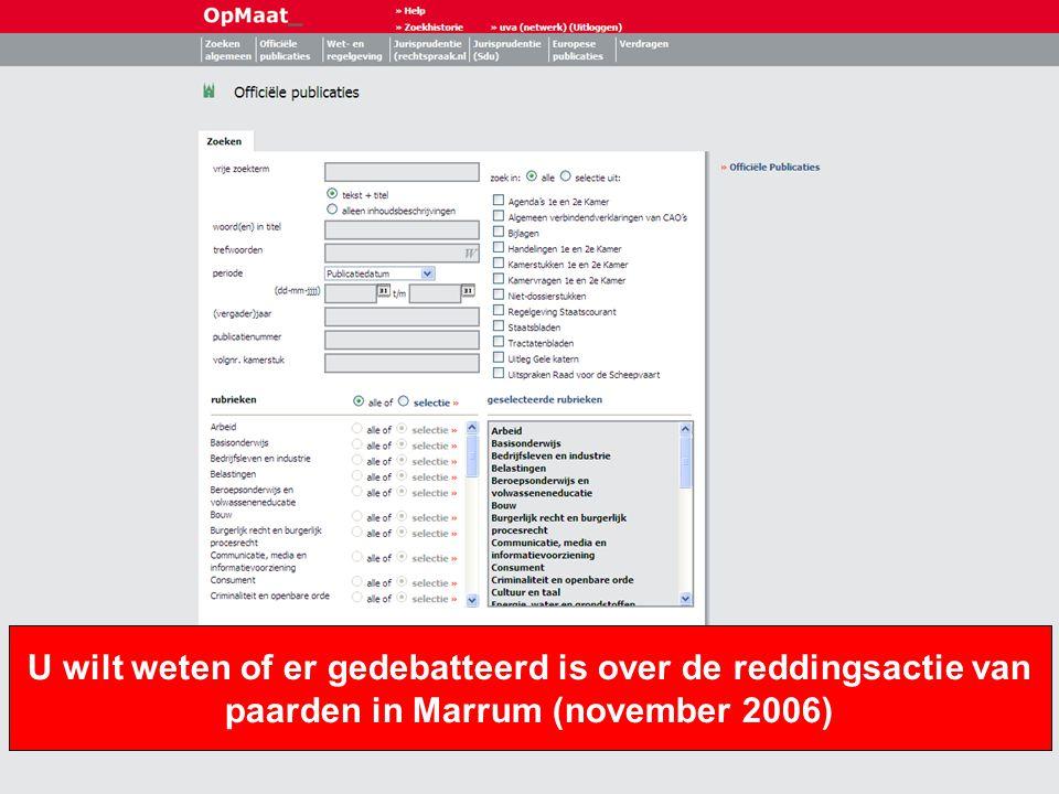 13 U wilt weten of er gedebatteerd is over de reddingsactie van paarden in Marrum (november 2006)