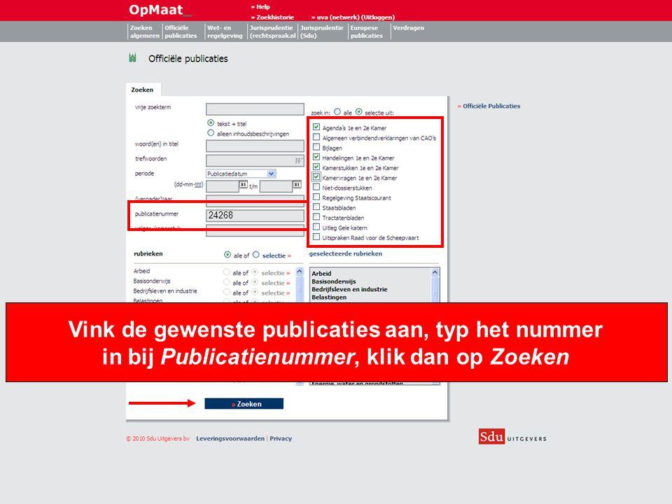 8 Vink de gewenste publicaties aan, typ het nummer in bij Publicatienummer, klik dan op Zoeken 24268