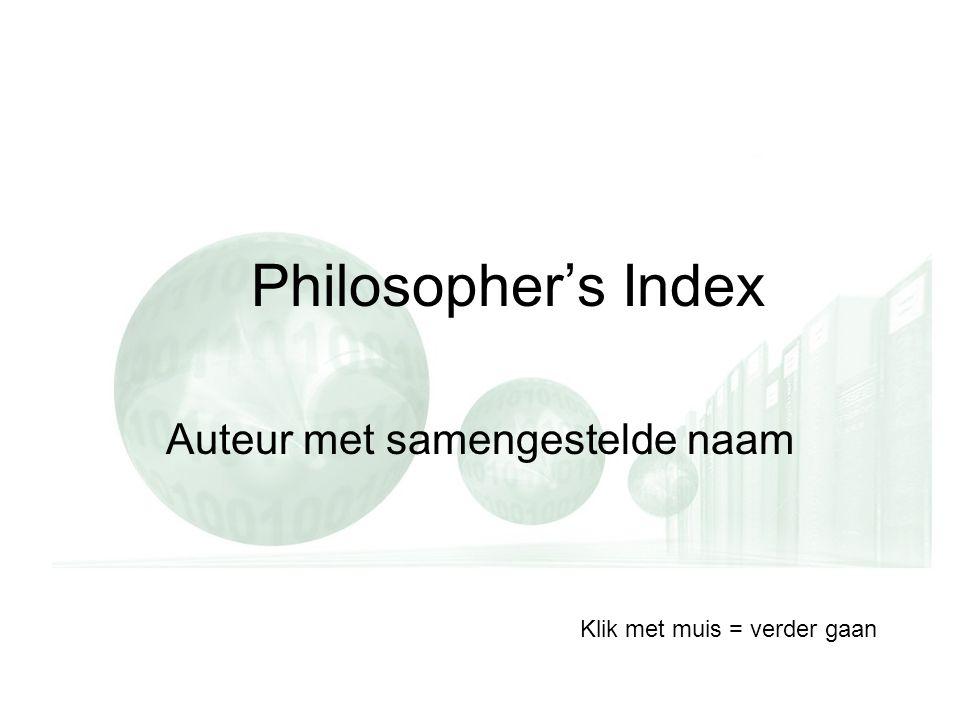 Philosopher's Index Auteur met samengestelde naam Klik met muis = verder gaan
