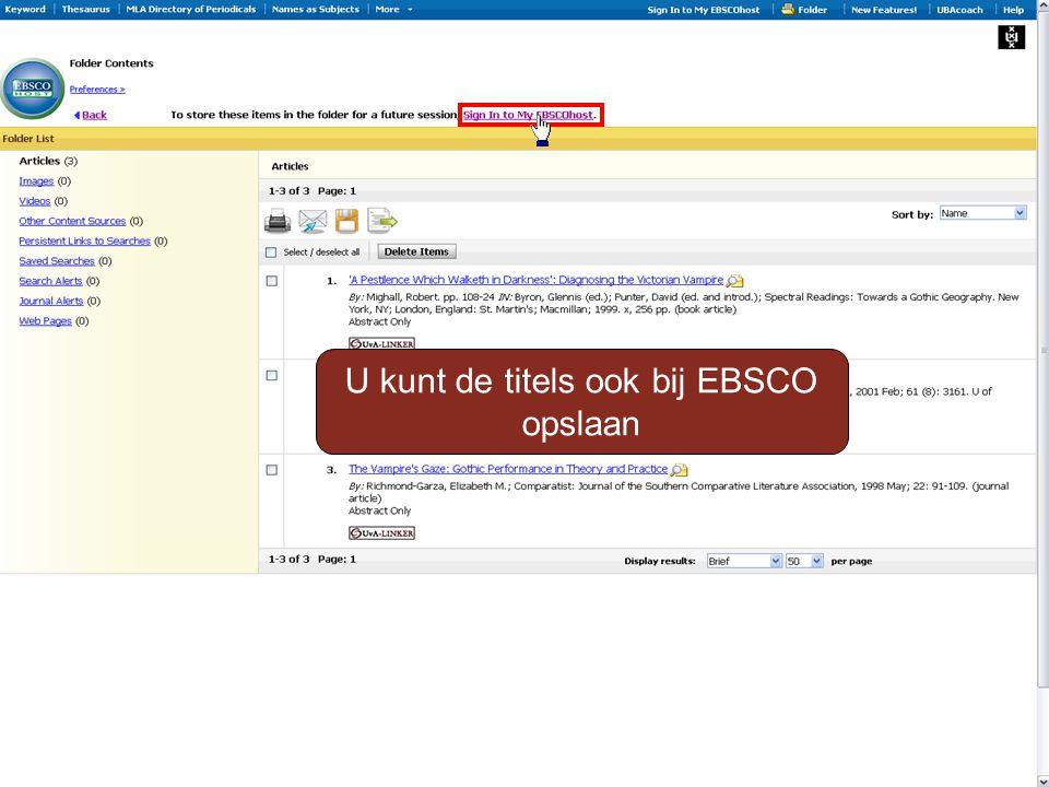 U kunt de titels ook bij EBSCO opslaan