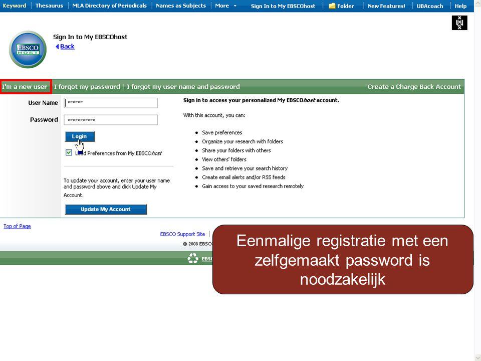 ****** *********** Eenmalige registratie met een zelfgemaakt password is noodzakelijk