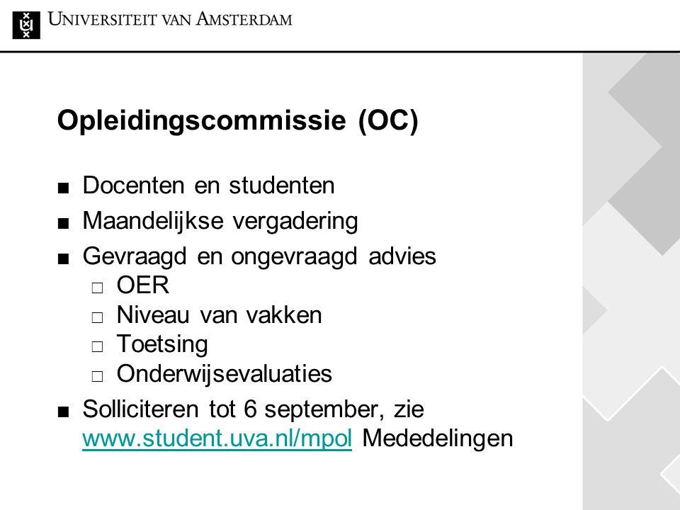 Opleidingscommissie (OC) Docenten en studenten Maandelijkse vergadering Gevraagd en ongevraagd advies  OER  Niveau van vakken  Toetsing  Onderwijs