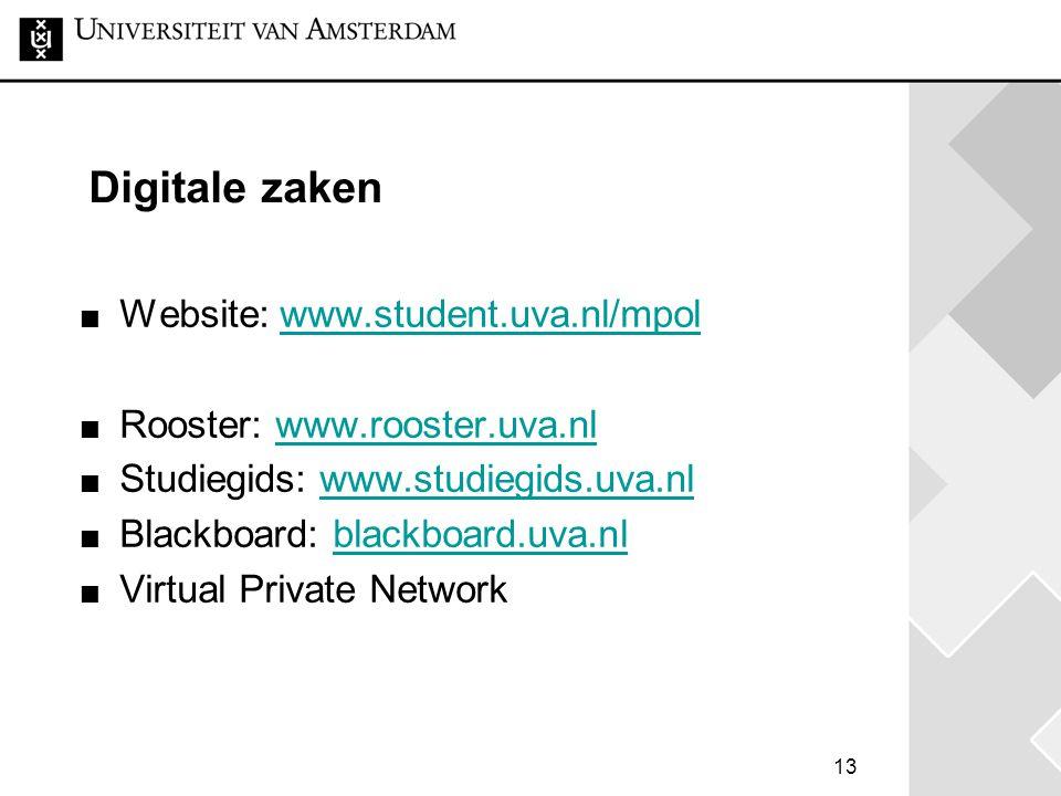 Digitale zaken Website: www.student.uva.nl/mpolwww.student.uva.nl/mpol Rooster: www.rooster.uva.nlwww.rooster.uva.nl Studiegids: www.studiegids.uva.nl