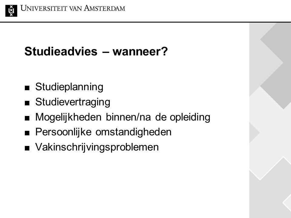 Studieadvies Geertje Haverkamp studieadviseur-pol@uva.nl Geef je studentnr en studierichting op (vooral als je De Boer, Mulder of Jansen heet) Afspraken via GSSS onderwijsbalie  020 525 3777