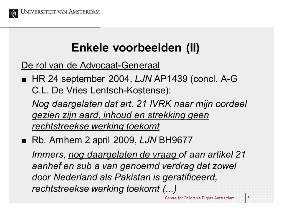Enkele voorbeelden (II) De rol van de Advocaat-Generaal HR 24 september 2004, LJN AP1439 (concl. A-G C.L. De Vries Lentsch-Kostense): Nog daargelaten