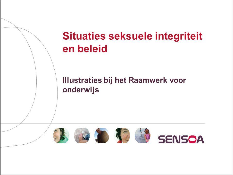 Situaties seksuele integriteit en beleid Illustraties bij het Raamwerk voor onderwijs