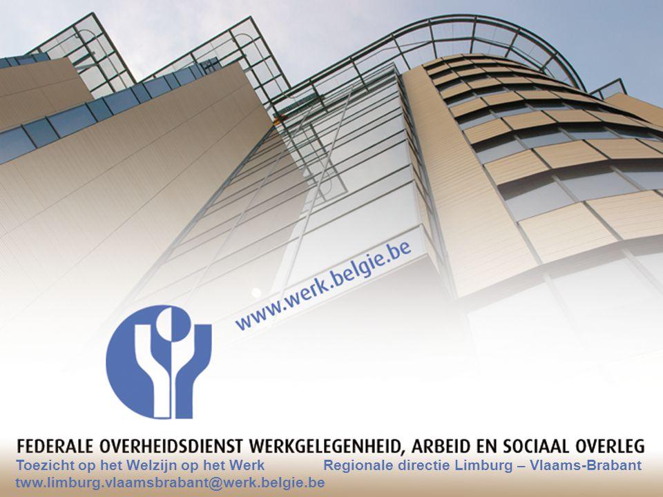 30.03.2012TWW - RD Lim-VBr 34 Toezicht op het Welzijn op het Werk Regionale directie Limburg – Vlaams-Brabant tww.limburg.vlaamsbrabant@werk.belgie.be