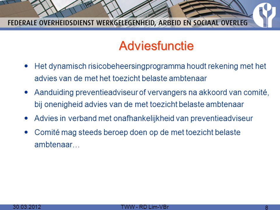 TWW - RD Lim-VBr 8 Adviesfunctie Het dynamisch risicobeheersingprogramma houdt rekening met het advies van de met het toezicht belaste ambtenaar Aandu