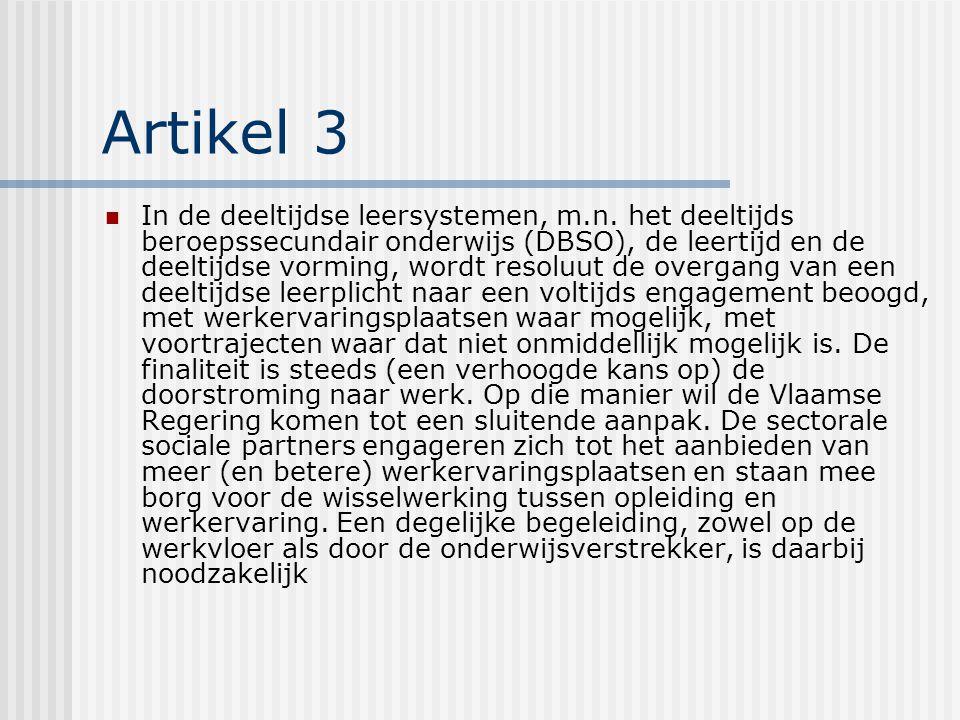 Artikel 3 In de deeltijdse leersystemen, m.n.