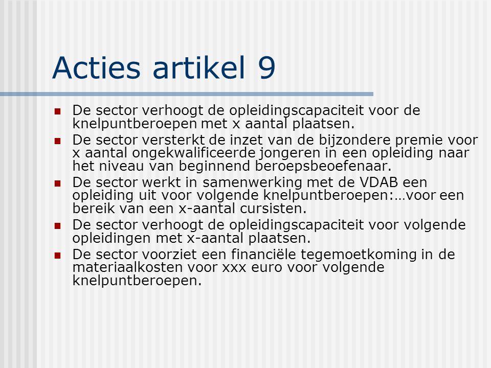 Acties artikel 9 De sector verhoogt de opleidingscapaciteit voor de knelpuntberoepen met x aantal plaatsen.