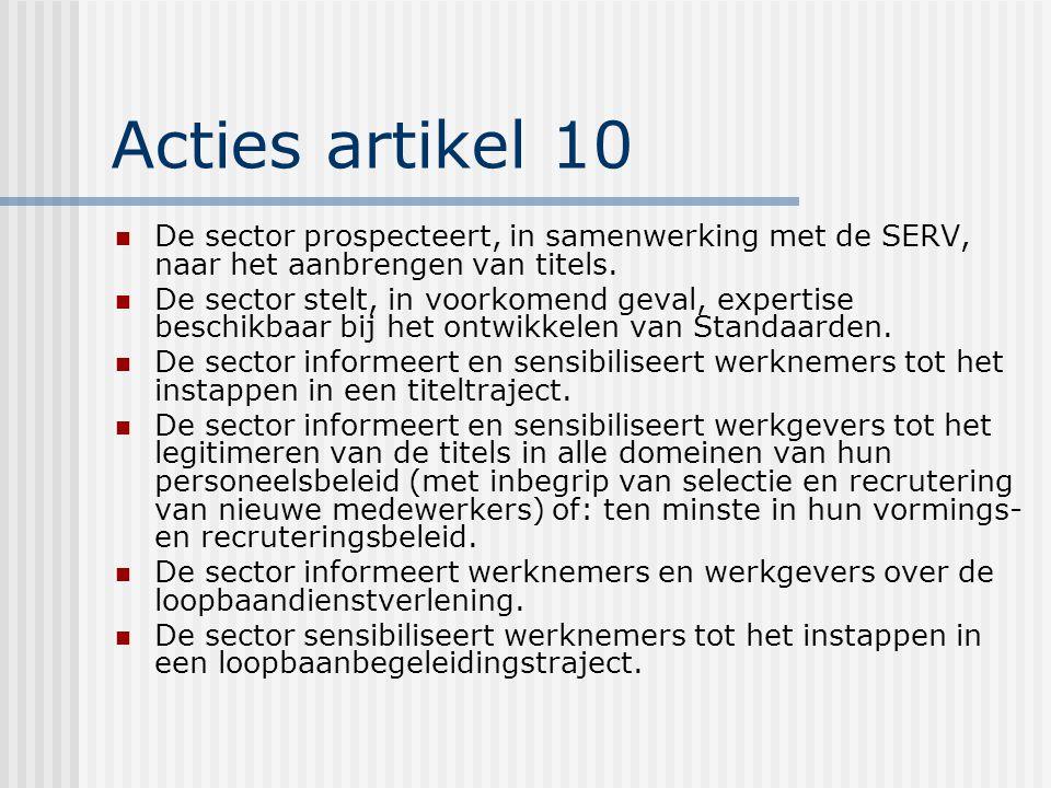 Acties artikel 10 De sector prospecteert, in samenwerking met de SERV, naar het aanbrengen van titels.
